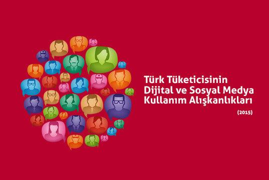 Türk Tüketicisinin Dijital Kullanım Alışkanlıkları